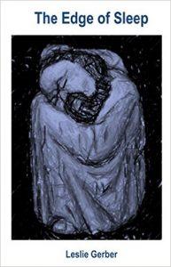 Tje Edge of Sleep by Leslie Gerber